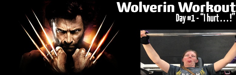 Wolverine Workout Challenge – Day 1
