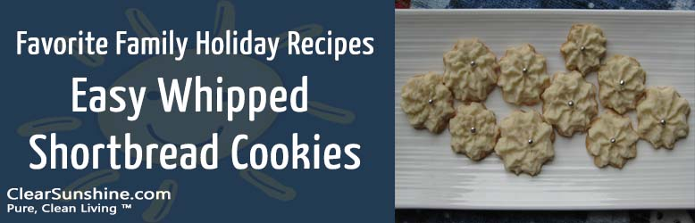 Favorite Family Holiday Recipes – Easy Whipped Shortbread Cookies
